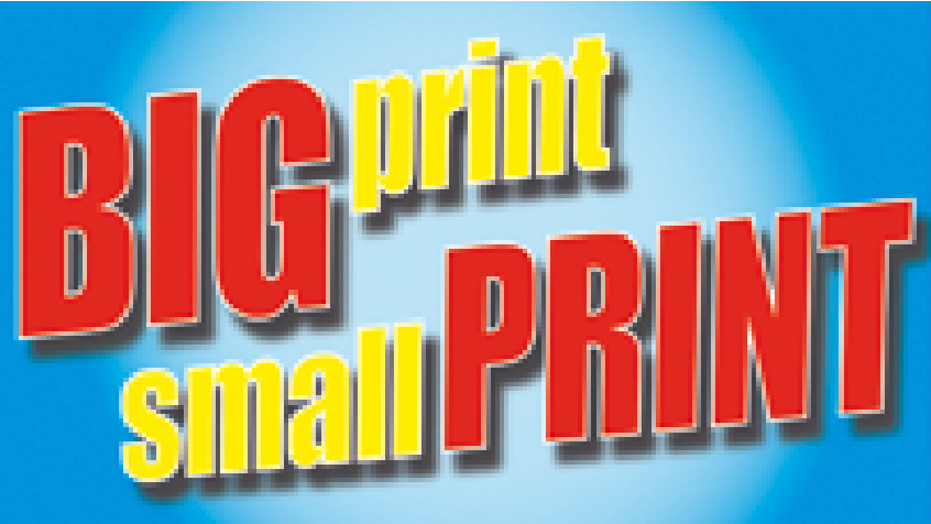Big Print Small Print